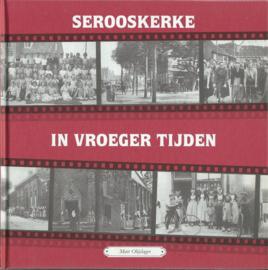 SEROOSKERKE IN VROEGER TIJDEN – Mart Olijslager - 1995