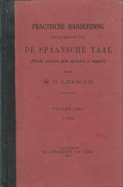 PRACTISCHE HANDLEIDING TER BEOEFENING VAN DE SPAANSCHE TAAL – A.D. LEEMAN – TWEEDE DEEL 1e STUK - 1905