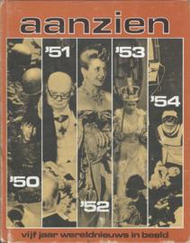 aanzien '50 '51 '52 '53 '54 vijf jaar wereldnieuws in beeld - 1971