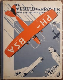 DE WERELD VAN BOVEN DOOR A. VIRULY, PILOOT K.L.M. – 1933