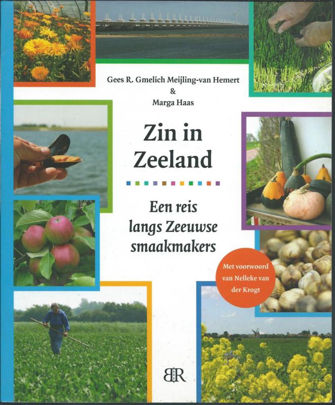 Zin in Zeeland – Een reis langs Zeeuwse smaakmakers - 2010