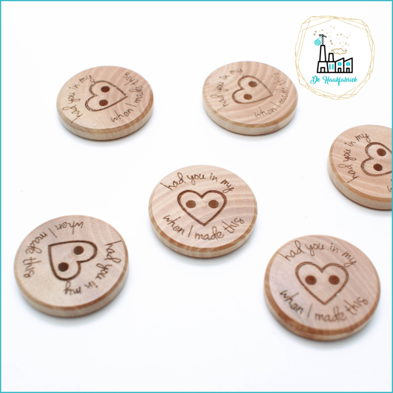 Wooden Button 25 mm 'Had you In my heart when I made this'