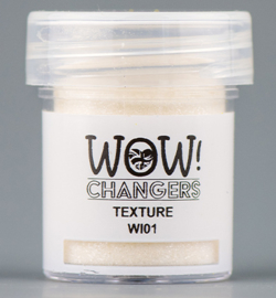 Wow! Changers, texture