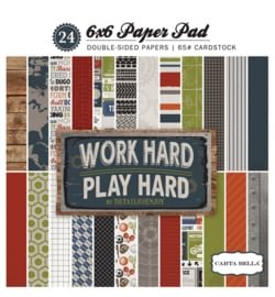 "Work Hard, Play Hard- 6x6"""