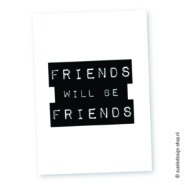 Kaart 'Friends will be friends'