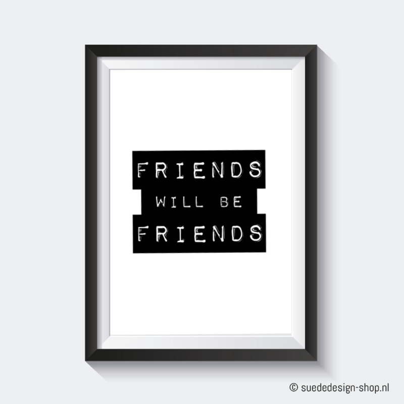 A4 Poster 'Friends will be friends'
