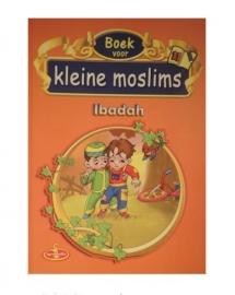Kleine moslim deel 11  ( Ibadah )