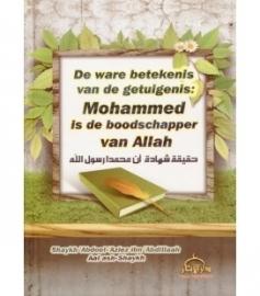 """De ware betekenis van de getuigenis """"Mohammed is de boodschapper van Allah """""""
