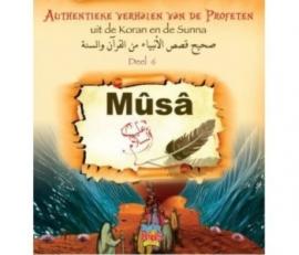 """Authentieke verhalen van de profeten """"Mûsâ"""""""