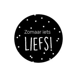 Sticker 'Zomaar iets LIEFS!'