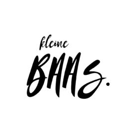 """""""Kleine Baas"""""""