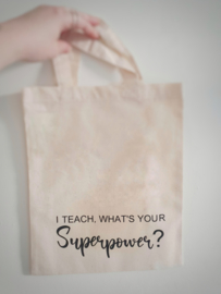 Tote bag: I teach, what's your superpower?