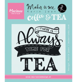 Quote - There is always time for tea Karin Joan