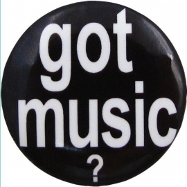 Button met tekst 'Got music?'