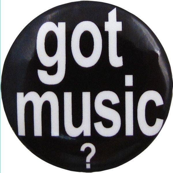 Button met tekst 'Got music?'