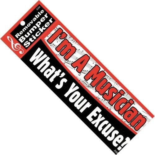Bumpersticker I'm a Musician, What's Your Excuse?