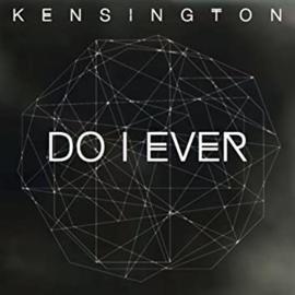 7″ Kensington - Do I Ever - 2016