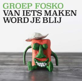 """12"""" Groep Fosko – Van Iets Maken Word Je Blij ♪"""