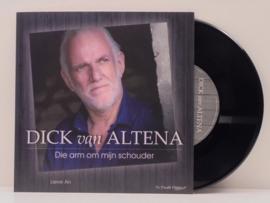 """7"""" Dick van Altena - Die Arm Om Mijn Schouder / Lieve An  2019 ♪"""