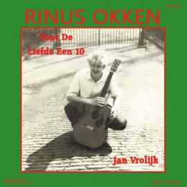 7″ Rinus Okken - Voor De Liefde Een 10 / Jan Vrolijk 2021 ♪