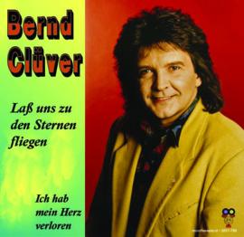 """7"""" Bernd Clüver – Laß uns zu den Sternen fliegen / Ich hab mein Herz verloren - 2021 ♪"""