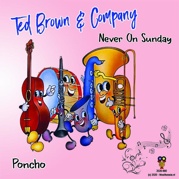 7″- Ted Brown & Company – Never On Sunday / Poncho - 2020 ♪