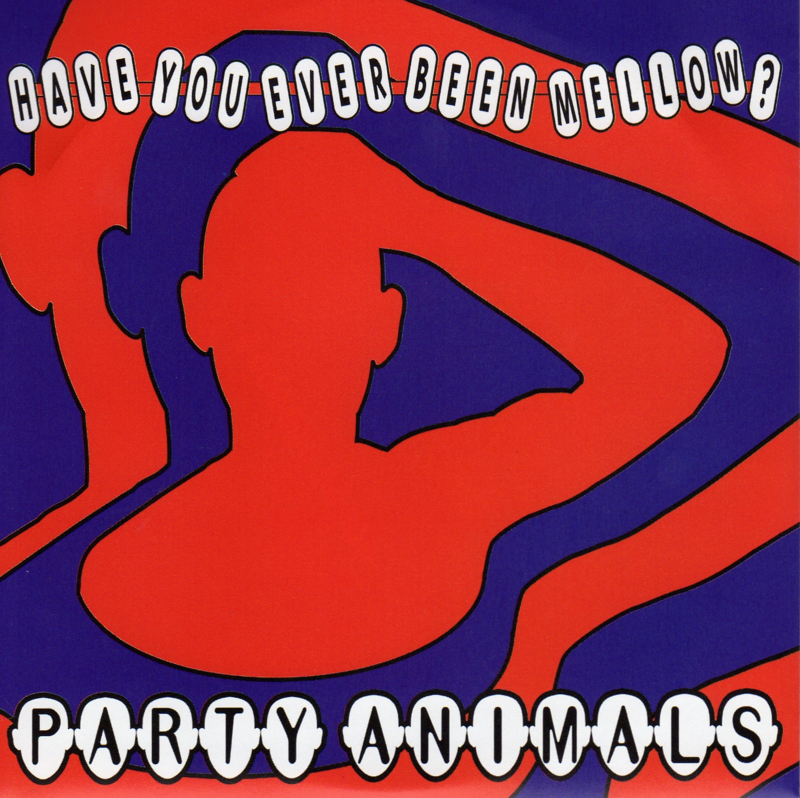 "7"" Party Animals - Have You Ever Been Mellow? (2020) ♪"
