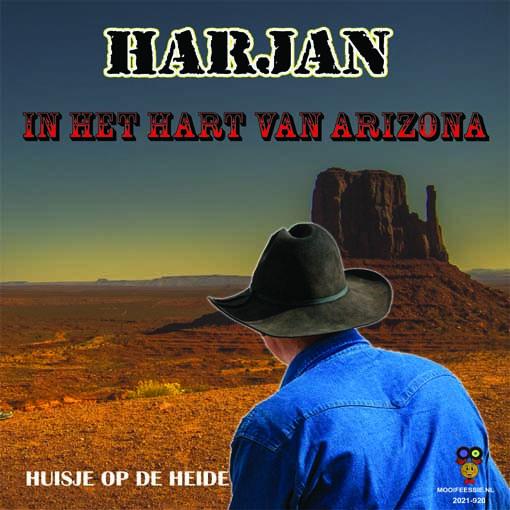 """7"""" Harjan – In Het Hart Van Arizona / Een Huisje Op De Heide  (2021) ♪"""
