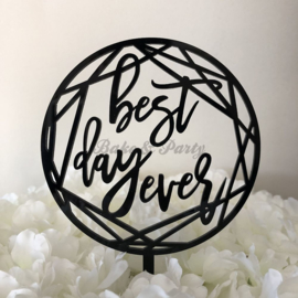 "Taart Topper Acryl ""Best Day Ever"""