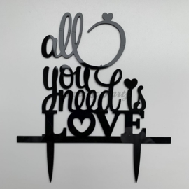 """Taart Topper Acryl """"All You Need Is Love"""""""
