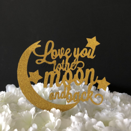 """Taart Topper Carton """"Love You To The Moon and Back"""""""