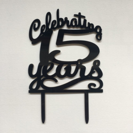 "Taart Topper ""Celebrating 15 Years"" Zwart Acryl"