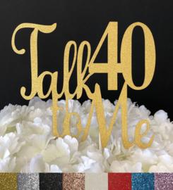 "Taart Topper Carton ""Talk 40 To Me"""