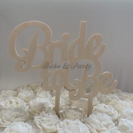 """Taart Topper """"Bride To Be"""" Hout (handgemaakt)"""
