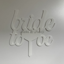"Taart Topper Acryl ""Bride To Be"" (1)"