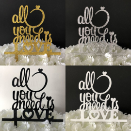 "Taart Topper Acryl ""All You Need Is Love"""