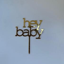 """Taart Topper """"Hey Baby"""" Goud Spiegel Acryl"""
