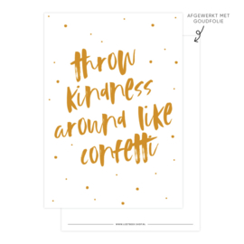 Kaart Throw kindness arount like confetti