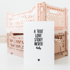 Kaart A true love story never ends