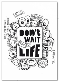 Kaart Don't wait for life