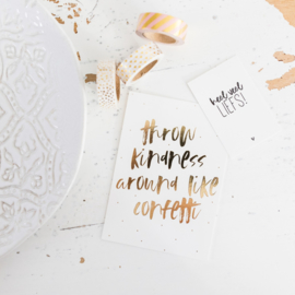 Kaart Throw kindness arount like confetti