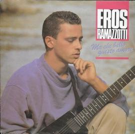 Eros Ramazzotti - Ma che bello questo amore
