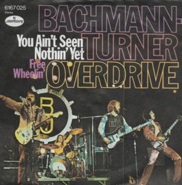 Bachman Turner Overdrive - You ain't seen nothing yet (Duitse uitgave)