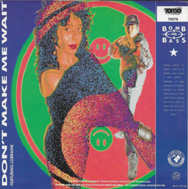 Bomb The Bass feat. Lorraine - Don't make me wait