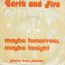 Earth & Fire - Maybe tomorrow, maybe tonight