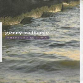 Gerry Rafferty - Shipyard town