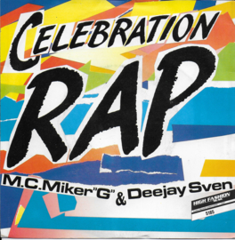 "M.C. Miker ""G"" & Deejay Sven - Celebration rap"