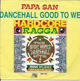 Papa San - Dancehall good to we