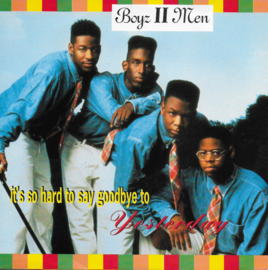 Boyz II Men - It's hard to say goodbye to yesterday