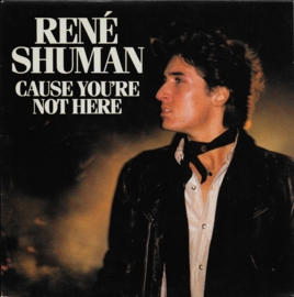 Rene Shuman - Cause you're not here